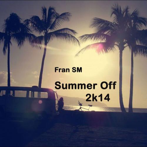 Fran SM - Summer Off 2k14