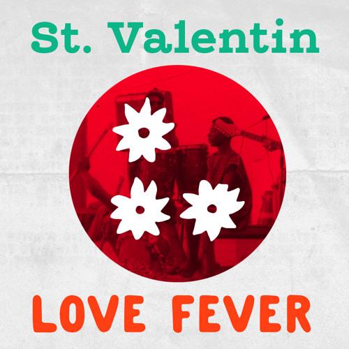 St.Valentin - LOVE FEVER (2011)