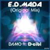 Damo Ft D-Cibl - E.D.MADA (Original Mix) 2014