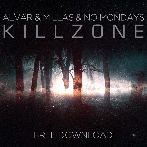Alvar & Millas & No Mondays - Killzone (Original Mix)