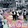 Move Your Body - Anna and The Static