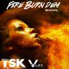 Mario Tsk - Fire Burn Them