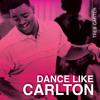 Dance like Carlton