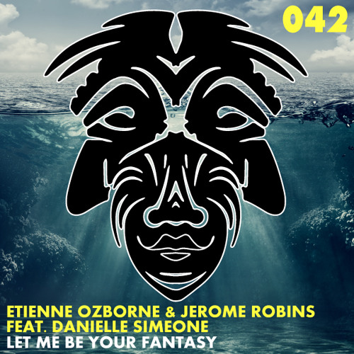 Etienne Ozborne & Jerome Robins Feat. Danielle Simeone - Let Me Be Your Fantasy