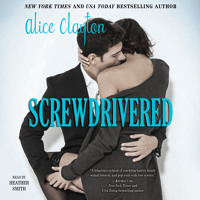 Screwdrivered Audiobook by Alice Clayton