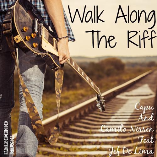 Capu And Camilo Nissen Feat Jef De Lima - Walk Along The Riff (Original mix)