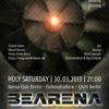 [ REUPLOUD ] 2013 - 03 - 30 Bearena @ Arena Club Berlin