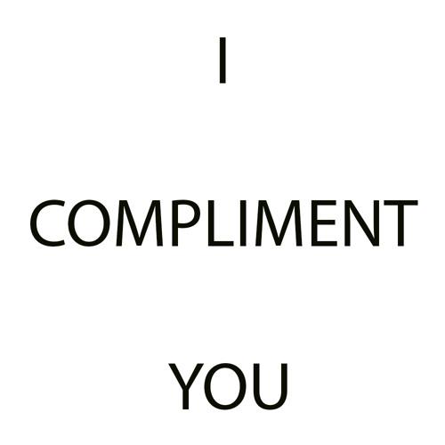 I Compliment You