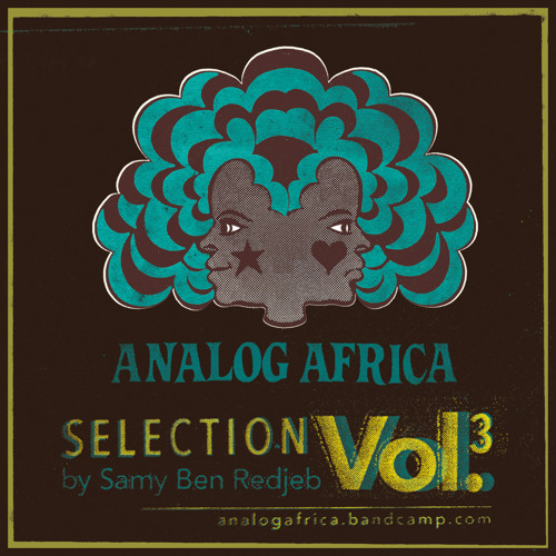 Analog Africa Selection Vol.3 (2013) Download it, Share it, forward it