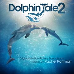 Dolphin Tale 2 Soundtrack - Rachel Portman - Album Preview