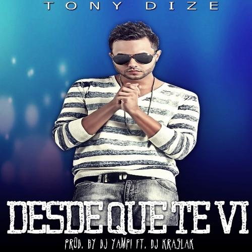 Desde Que Te Vi - Tony Dize [Prod. By DJ Yampi Ft. DJ Kraslak] [2k14]