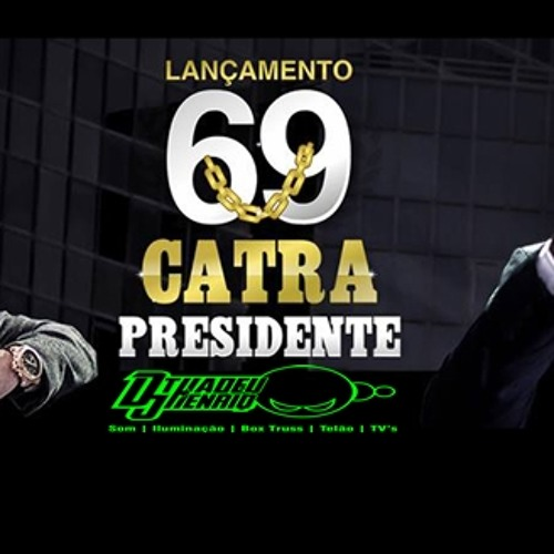 Baixar Thiago Matheus e mc Catra - Catra presidente