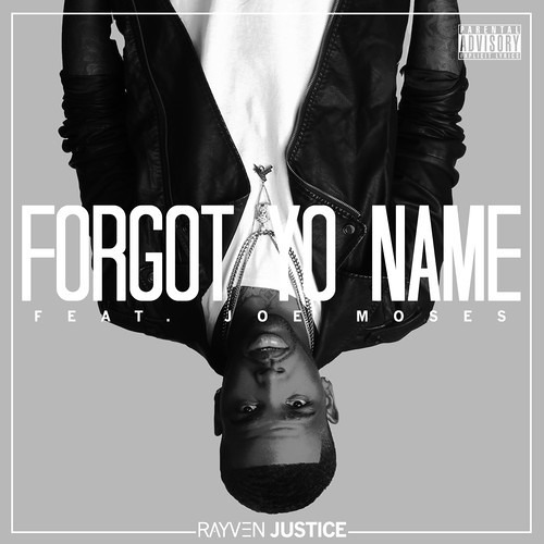 Rayven Justice ft. Joe Moses – Forgot Yo Name