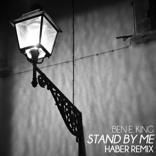 Ben E King - Stand By Me (Haber Remix) [Free Download]