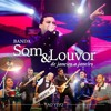 BANDA SOM & LOUVOR • DE JANEIRO A JANEIRO • @JAILSONRIBEIRO