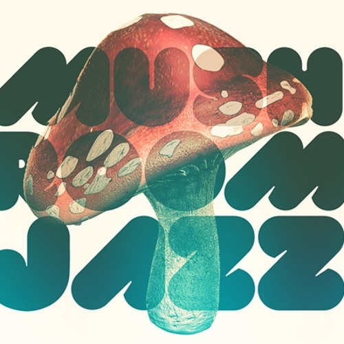 Mushroom Jazzed A Re-Visioning of Sorts