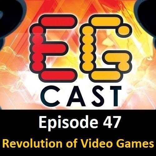 EGCast: Episode 47 - ثورة ألعاب الفيديو