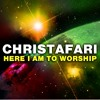 Christafari - Here I Am To Worship