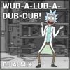 WUB-A-LUB-A-DUB-DUB!