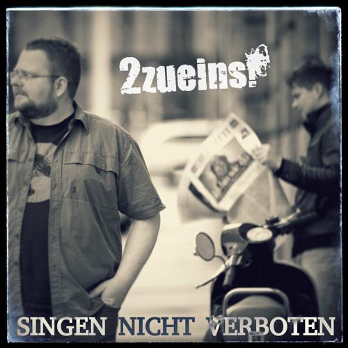 2zueins! - Singen nicht verboten