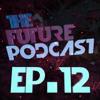 The Future Podcast - Episode 012 - Guest: Steven Sáenz