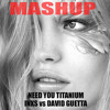 INXS Vs DAVID GUETTA Ft. SIA - Need You Titanium - PAOLO MONTI MASHUP 2014
