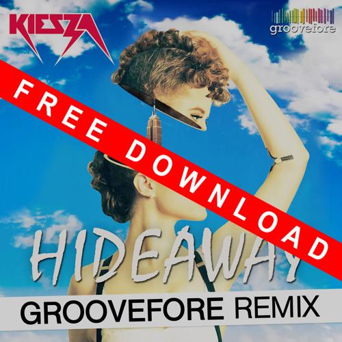 Kiesza - Hideaway (Groovefore Remix) - FREE DOWNLOAD