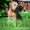 The Dog Park by Laura Caldwell, Narrated by Therese Plummer