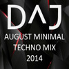 D^J - August Minimal Techno Mix 2014 mp3