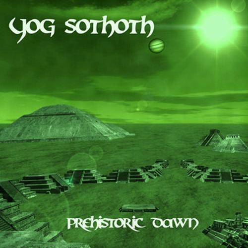 Yog-Sothoth - Prehistoric Dawn (2012, Preview)