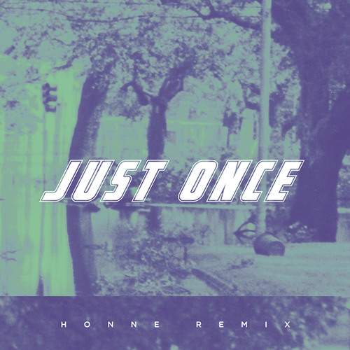 Shura - Just Once (HONNE Remix)