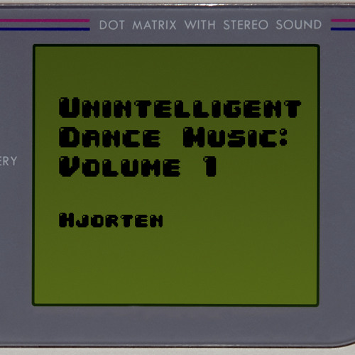 Unintelligent Dance Music: Volume 1