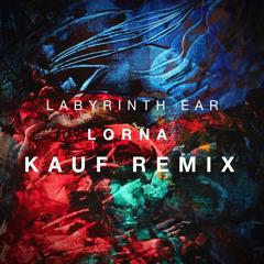 Premiere:  Labyrinth Ear - Lorna (Kauf Remix)