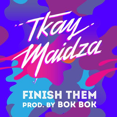 Finish Them (Prod. By Bok Bok)