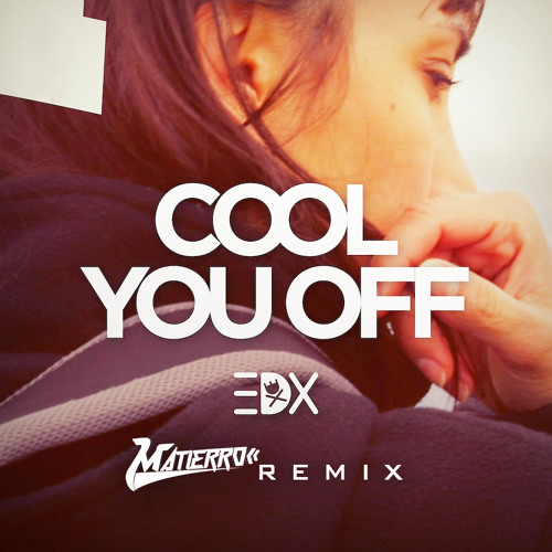 EDX - Cool You Off (Matierro Remix)