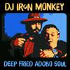 DJ Iron Monkey - Deep Fried Adobo Soul (2001)
