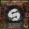Afrojack & Martin Garrix & Bassjackers - Turn up the speakers - Like that (Original mix Mashup)