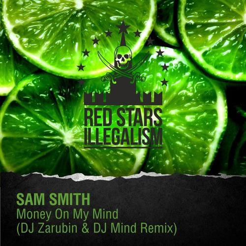 Sam Smith - Money On My Mind (DJ Mind & DJ Zarubin Radio Edit)