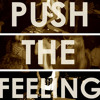 Push The Feelin 2k14