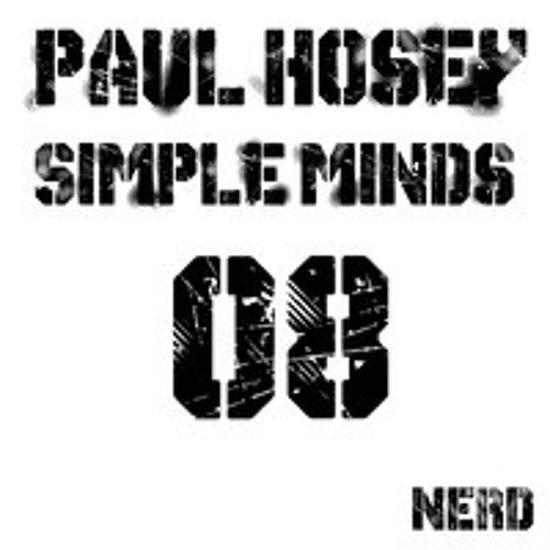 Paul Hosey - Simple Minds (Original Mix) [Out Now on Nerdlondon]