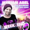 MYRIAM ABEL & JOSS BEAUMONT FEAT BIGG SHAKE PRESENTENT WEEK END (RADIO EDIT)