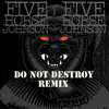 Five Horse Johnson - She Don't Know(Do Not Destroy Remix)[Free Download]