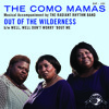 Free Download The Como Mamas Out of the Wilderness Mp3