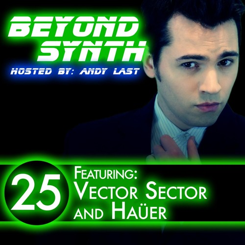 Beyond Synth - 25 - Vector Sector and Haüer