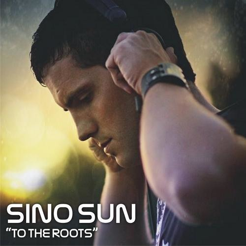 SINO SUN  - TO THE ROOTS