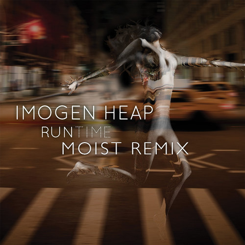 Imogen Heap - Run-Time (Moist Remix)