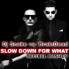 Dj Snake Vs BrainDead - Slow Down For What (Decibel Mashup) FREE DOWNLOAD