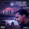 530DC Ft. DJ K.I.P. - Y.O.L.O. - Official Rmx