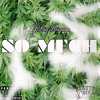 So Much (Prod, x Pay Homage)