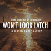 Duke Dumont Vs. Disclosure - Won't Look Latch (CarlosMarquezMashup)